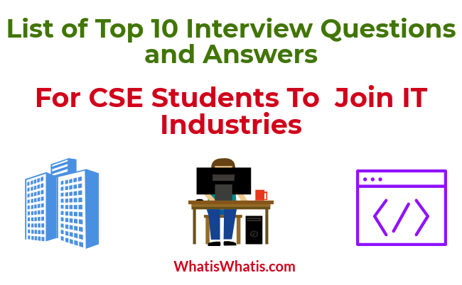 List of Top 10 Interview Questions and Answers For CSE Students To Join IT Industries