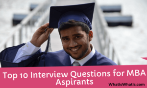 Top 10 Interview Questions and Answers for MBA Aspirants
