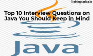 Top 10 Interview Questions on Java you should keep in mind