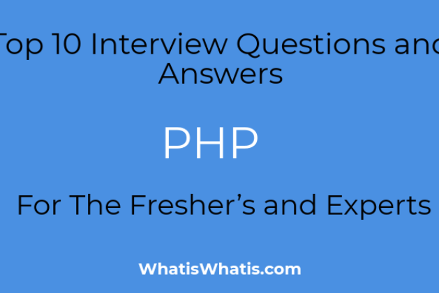 Top 10 Questions and Answers For The PHP Fresher's