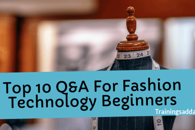 Top 10 Q&A For Fashion Technology Beginners