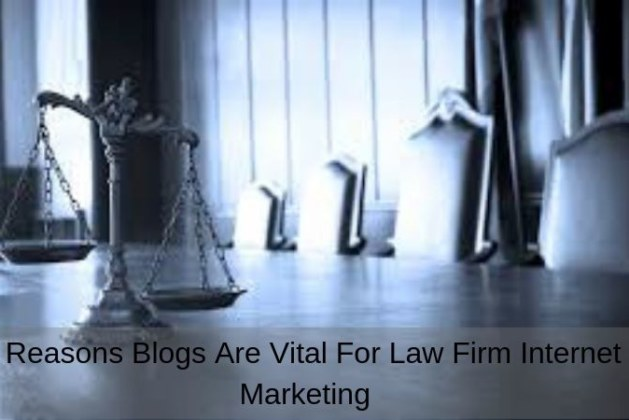 5 Reasons Blogs Are Vital For Law Firm Internet Marketing