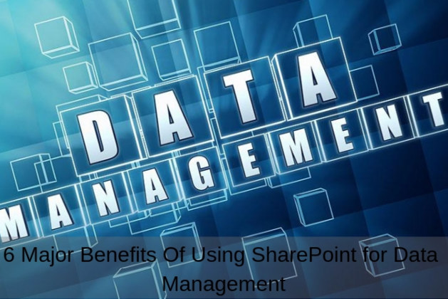 6 Major Benefits Of Using SharePoint for Data Management