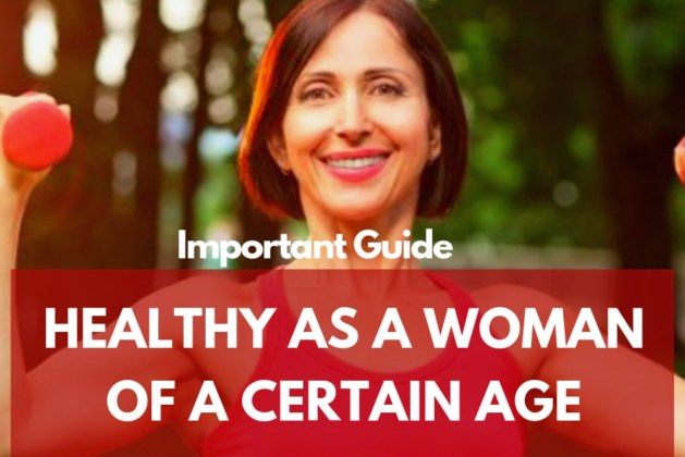 Getting Healthy As A Woman of A Certain Age