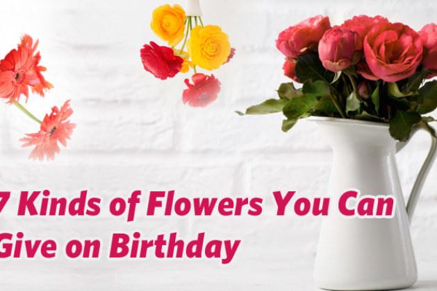 7 Kinds of Flowers You Can Give on Birthday