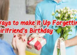 6 Creative Ways to make it Up Forgetting Girlfriend's Birthday