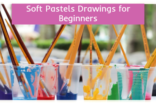 Soft Pastels Drawings for Beginners