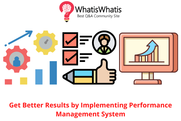 Get Better Results by Implementing Performance Management System
