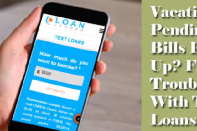 Vacation & Pending Bills Pops Up? Finance Trouble With Text Loans!