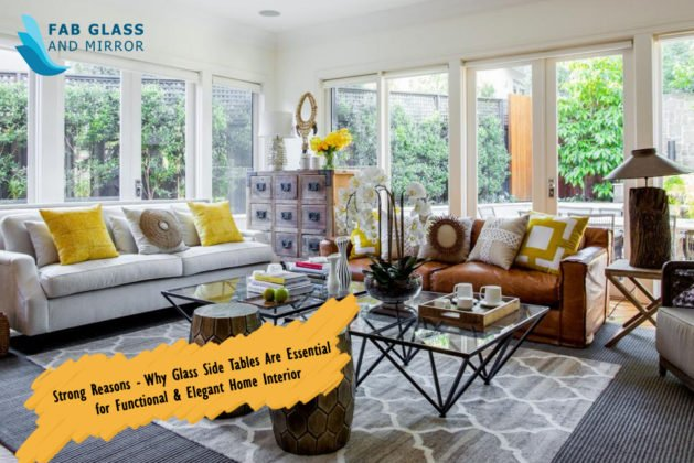 Strong Reasons – Why Glass Side Tables Are Essential for Functional & Elegant Home Interior