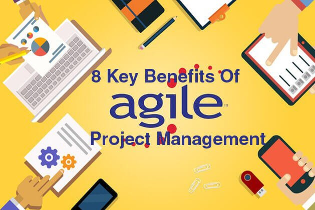 8 Key Benefits Of Agile Project Management