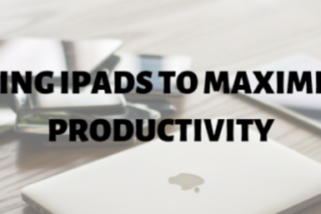 How To Effectively Use Your Ipad For Maximizing Productivity?