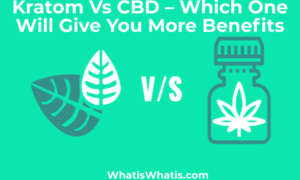 Kratom vs. CBD – Which One Will Give You More Benefits