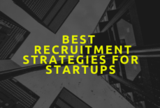 What Are The Best 6 Recruitment Strategies For Startups?