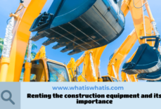 Renting the construction equipment and its importance