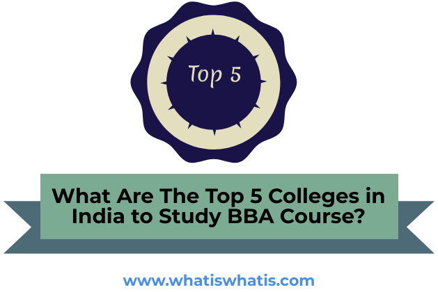 What Are The Top 5 Colleges in India to Study BBA Course?