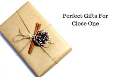 How Do I Find the Perfect Gift for Close One?