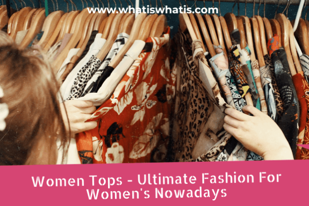 Women Tops – Ultimate Fashion For Women's Nowadays