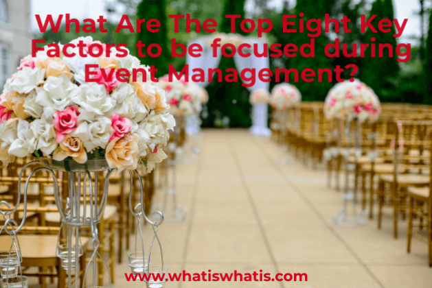 What Are The Top Eight Key Factors to be focused during Event Management?