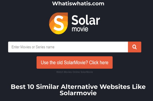 Best 10 Similar Alternative Websites Like Solarmovie