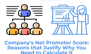 Company's Net Promoter Score (NPS): Reasons that Justify Why You Need to Calculate It