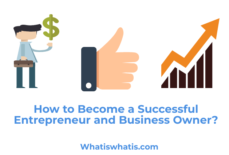 How to Become a Successful Entrepreneur and Business Owner?