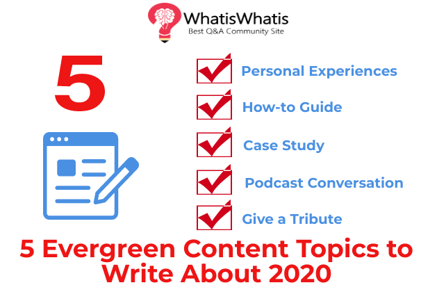5 Evergreen Content Topics to Write About 2020