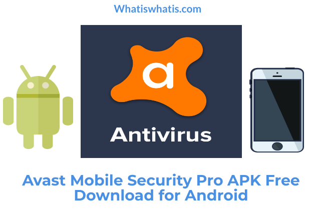 Avast Mobile Security Pro APK Free Download for Android