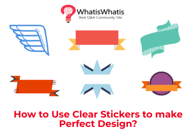 How to Use Clear Stickers to make Perfect Design?