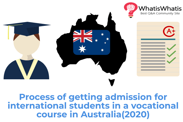 Process of getting admission for international students in a vocational course in Australia(2020)