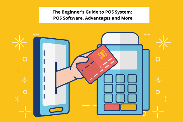 The Beginner's Guide to POS System: POS Software, Advantages and More