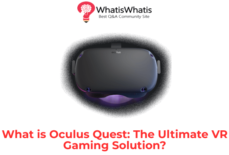 What is Oculus Quest: The Ultimate VR Gaming Solution?
