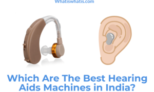 Which Are The Best Hearing Aids Machines in India?