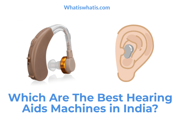 Which AreThe Best Hearing Aids Machines in India?