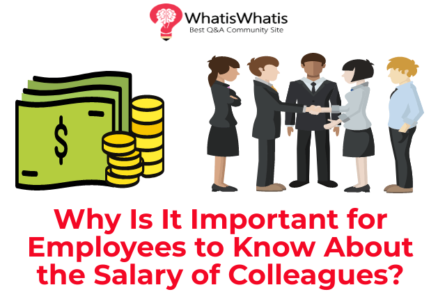 Why Is It Important for Employees to Know About the Salary of Colleagues?