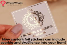 How custom foil stickers can include sparkle and excellence into your item?
