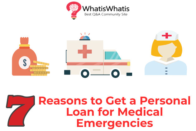 7 Reasons to Get a Personal Loan for Medical Emergencies