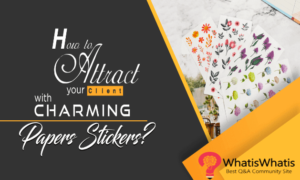 How to Attract your client with Charming Papers Stickers?