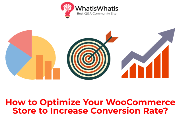 How to Optimize Your WooCommerce Store to Increase Conversion Rate?