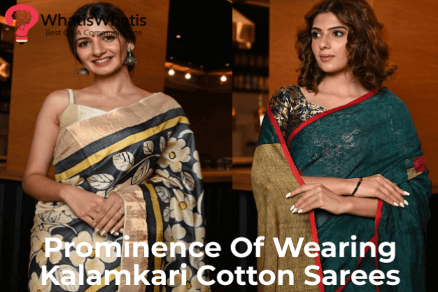 Prominence Of Wearing Kalamkari Cotton Sarees