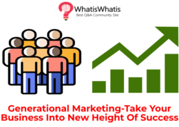 Generational Marketing-Take Your Business Into New Height Of Success