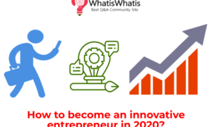 How to become an innovative entrepreneur in 2020?