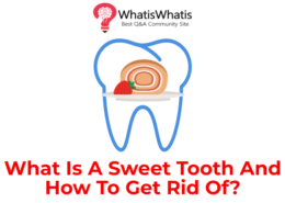 What Is A Sweet Tooth And How To Get Rid Of?