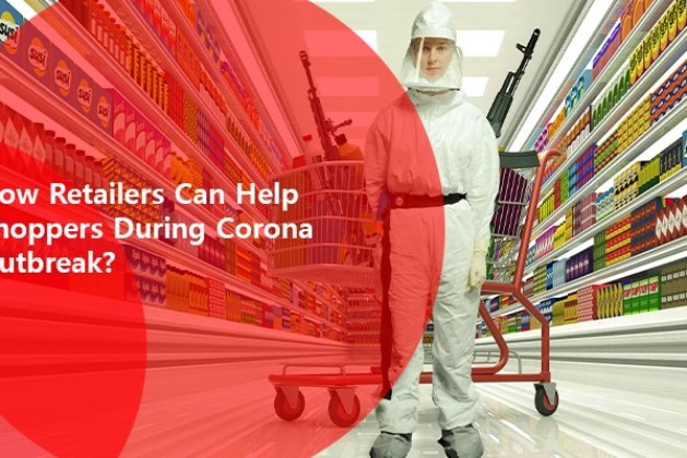 How Retailers Can Help Shoppers During Corona Outbreak?
