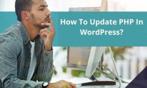 How To Update PHP In WordPress?