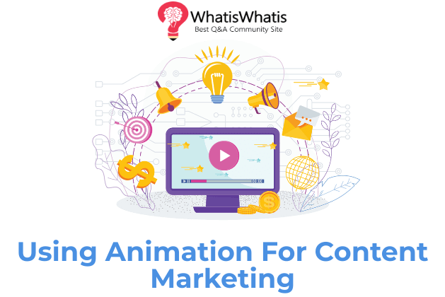 Using Animation For Content Marketing