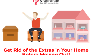 Get Rid of the Extras in Your Home Before Moving Out!