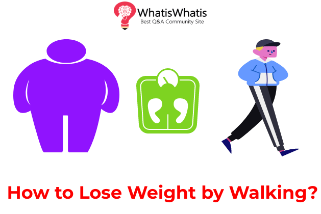How to Lose Weight by Walking?