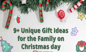 9+ Unique Gift Ideas for the Family on Christmas day