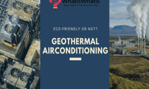 Geothermal Air-conditioning: Eco-friendly or Not?